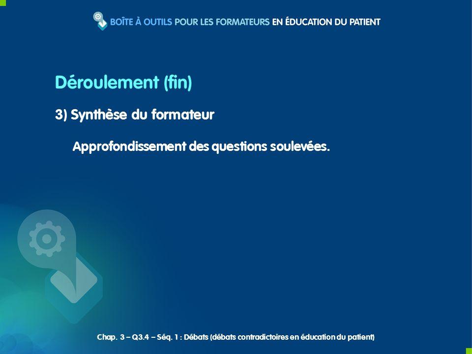 Déroulement (fin) 3) Synthèse du formateur