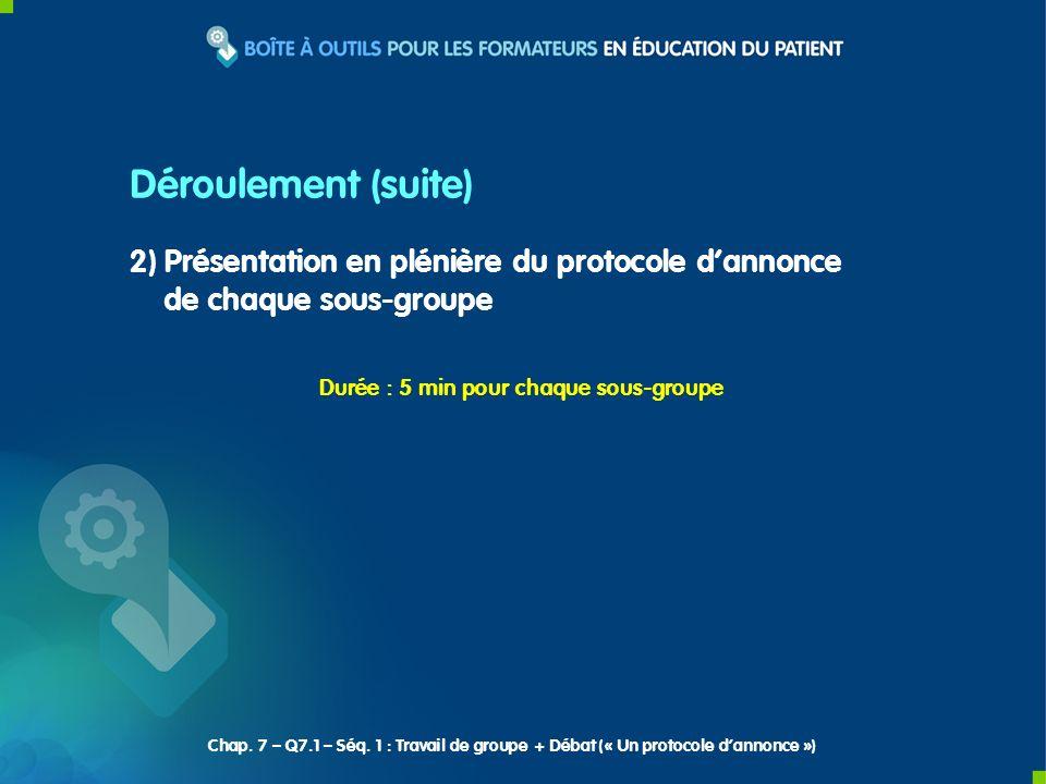 Déroulement (suite) 2) Présentation en plénière du protocole d'annonce