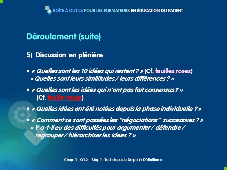 Déroulement (suite) 5) Discussion en plénière
