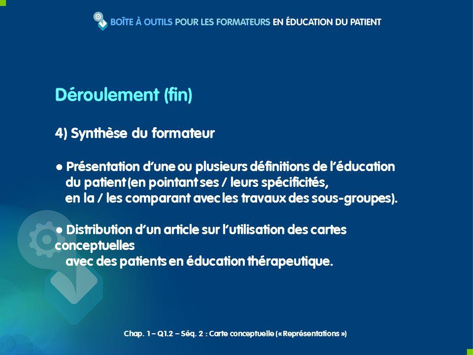 Déroulement (fin) 4) Synthèse du formateur