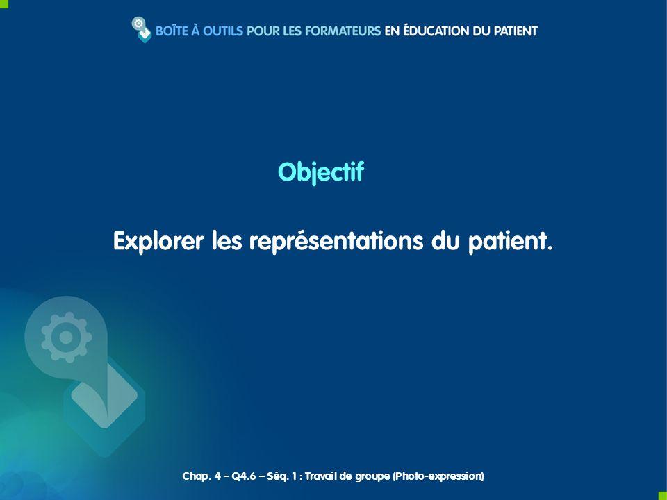 Explorer les représentations du patient.