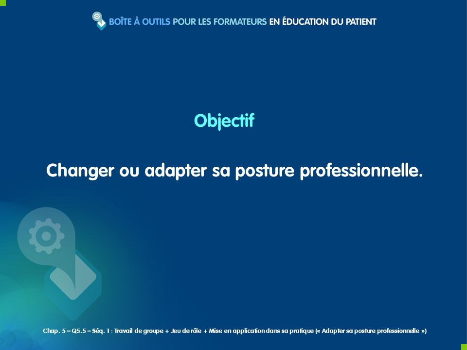 Changer ou adapter sa posture professionnelle.
