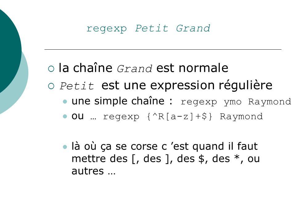 la chaîne Grand est normale Petit est une expression régulière