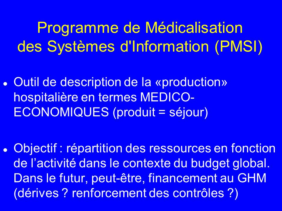 Programme de Médicalisation des Systèmes d Information (PMSI)