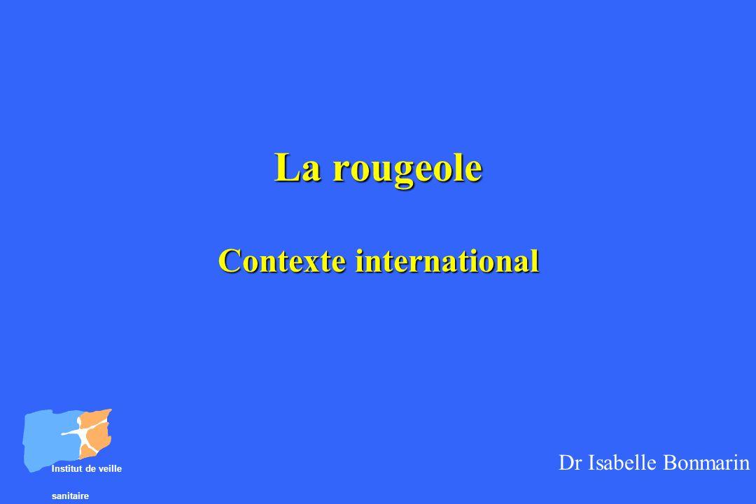 La rougeole Contexte international
