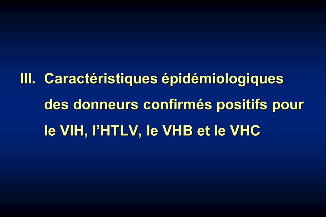 III. Caractéristiques épidémiologiques