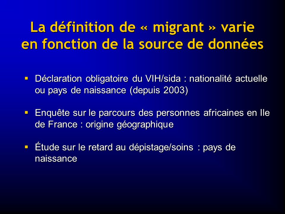 La définition de « migrant » varie en fonction de la source de données