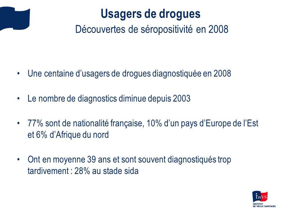 Usagers de drogues Découvertes de séropositivité en 2008