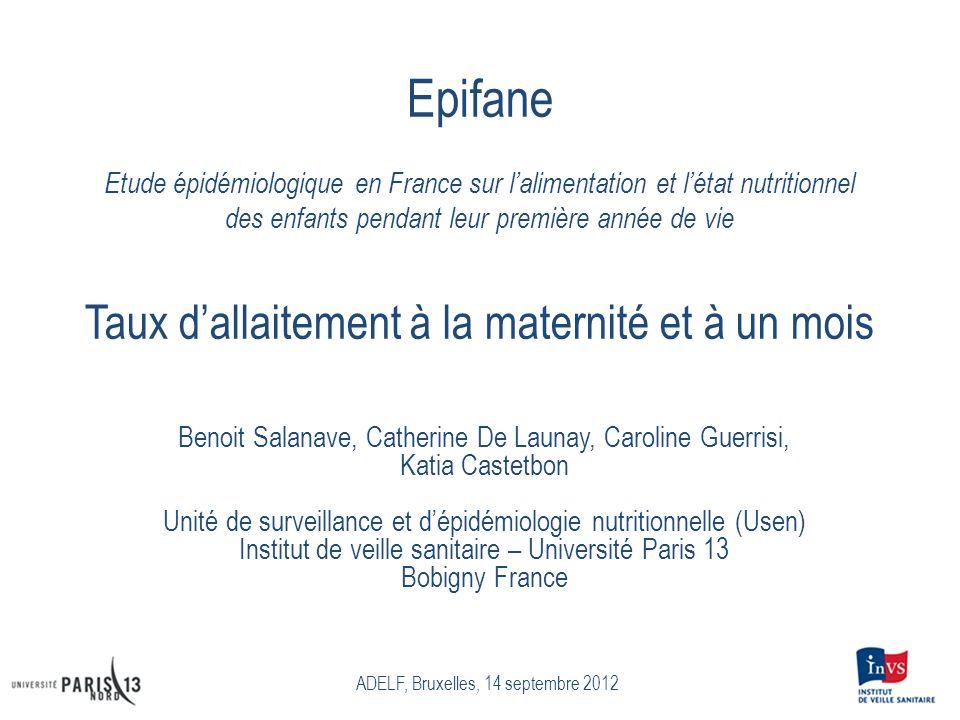 Epifane Etude épidémiologique en France sur l'alimentation et l'état nutritionnel des enfants pendant leur première année de vie Taux d'allaitement à la maternité et à un mois