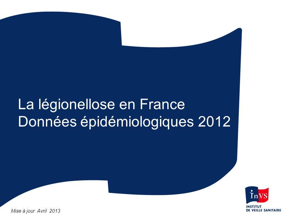 La légionellose en France Données épidémiologiques 2012