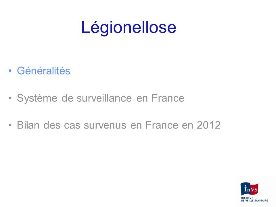Légionellose Généralités Système de surveillance en France