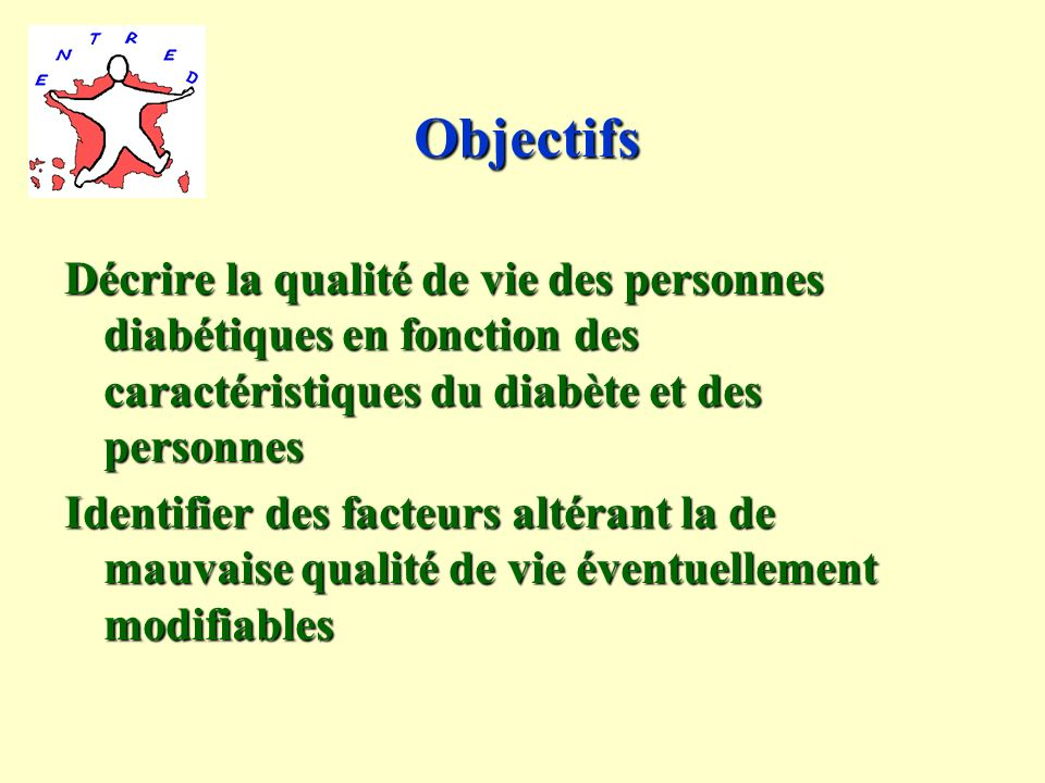 Objectifs Décrire la qualité de vie des personnes diabétiques en fonction des caractéristiques du diabète et des personnes.