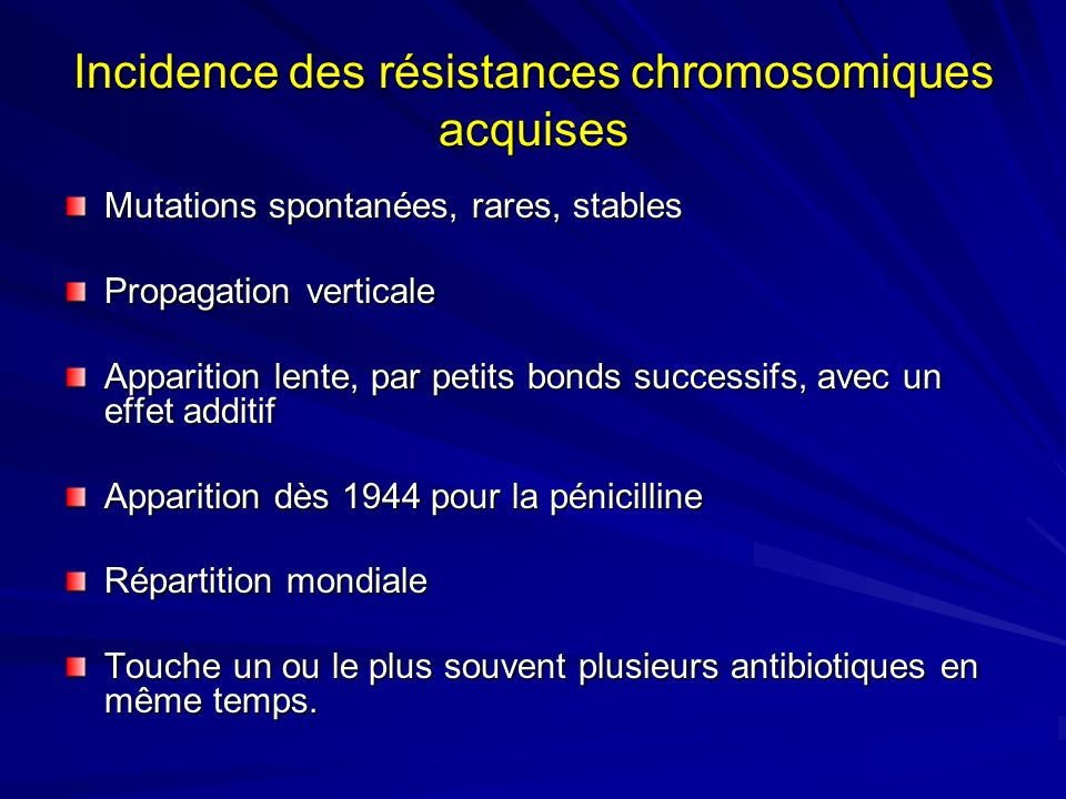 Incidence des résistances chromosomiques acquises