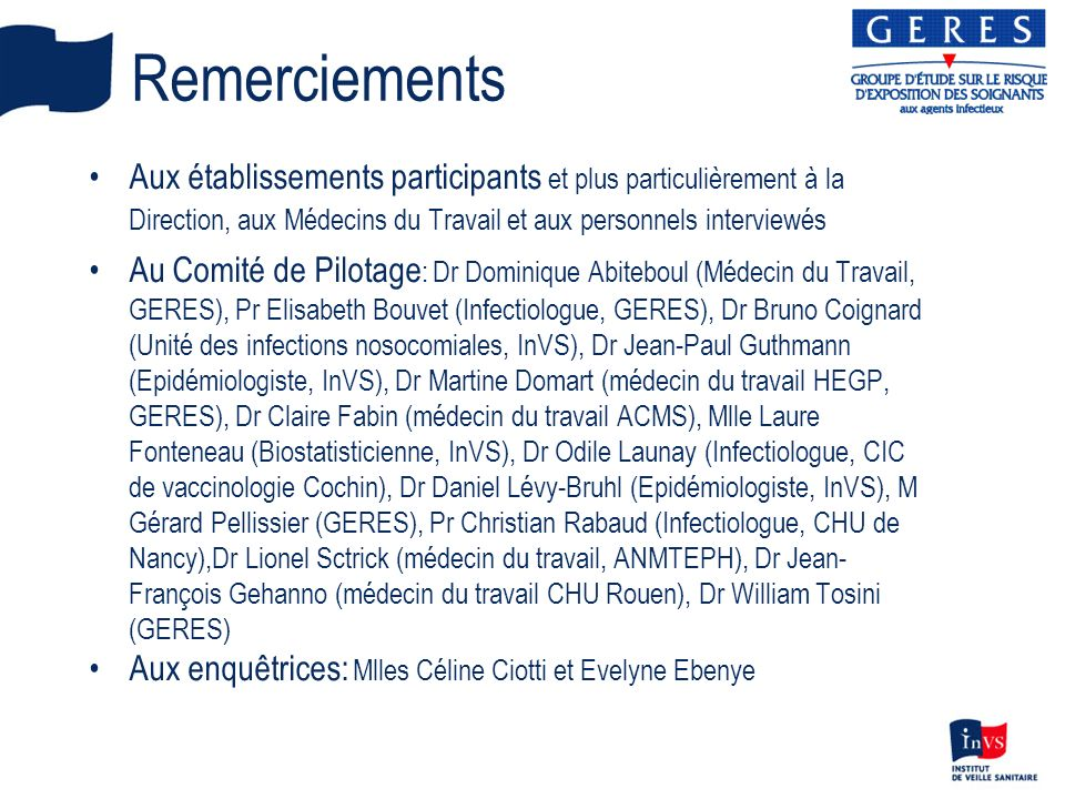 RemerciementsAux établissements participants et plus particulièrement à la Direction, aux Médecins du Travail et aux personnels interviewés.