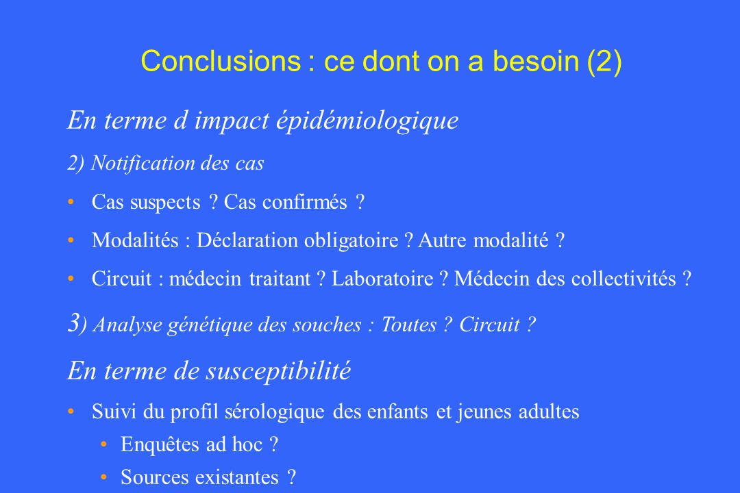 Conclusions : ce dont on a besoin (2)