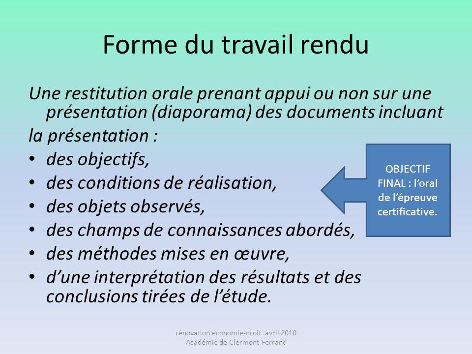 Forme du travail rendu Une restitution orale prenant appui ou non sur une présentation (diaporama) des documents incluant.