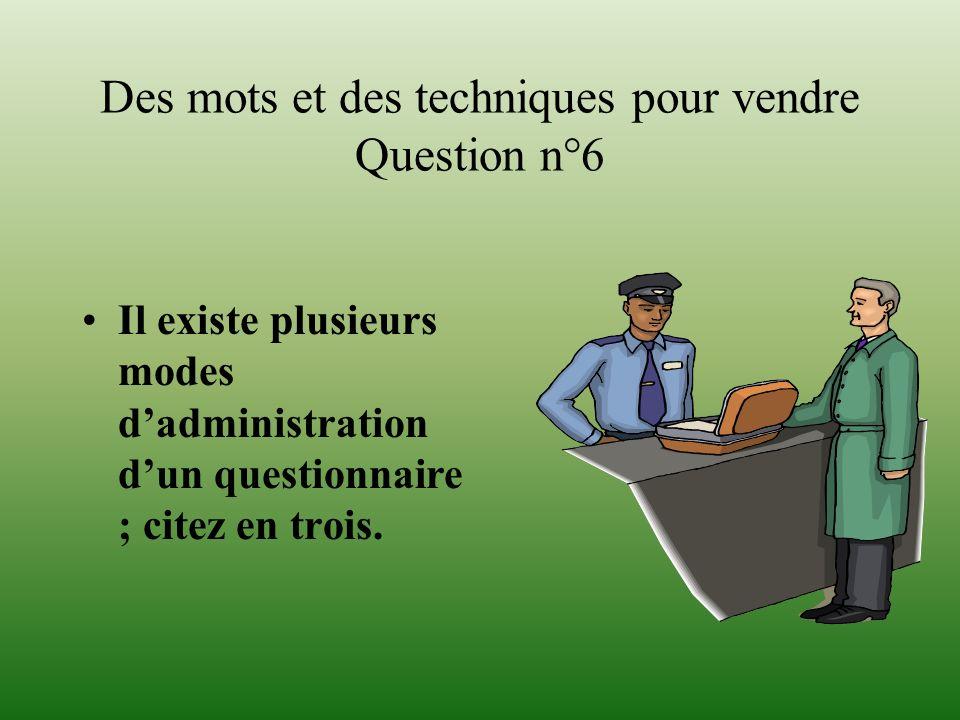 Des mots et des techniques pour vendre Question n°6