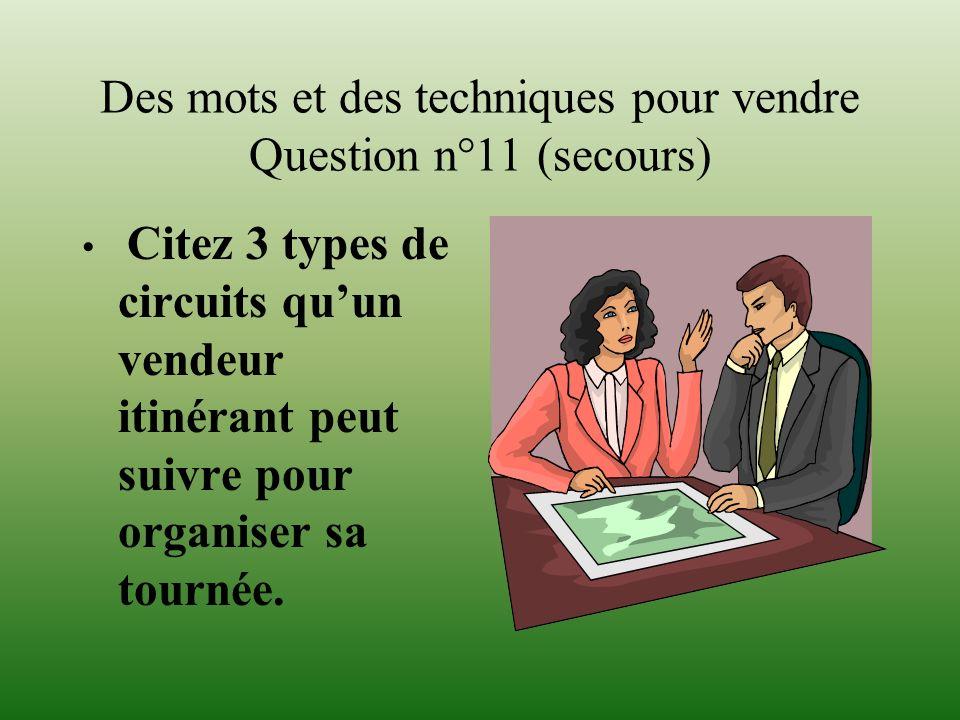 Des mots et des techniques pour vendre Question n°11 (secours)