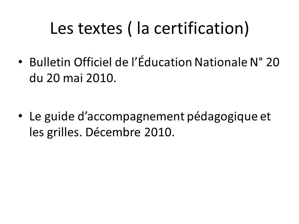 Les textes ( la certification)
