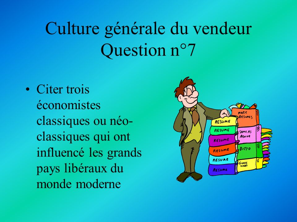 Culture générale du vendeur Question n°7