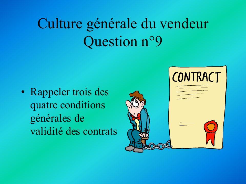 Culture générale du vendeur Question n°9