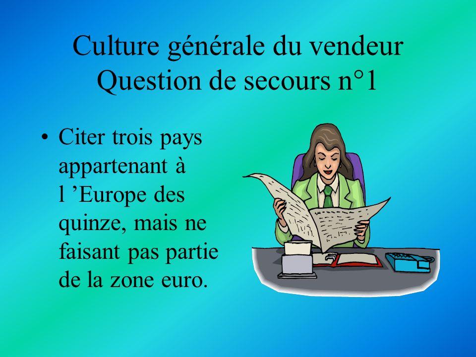 Culture générale du vendeur Question de secours n°1