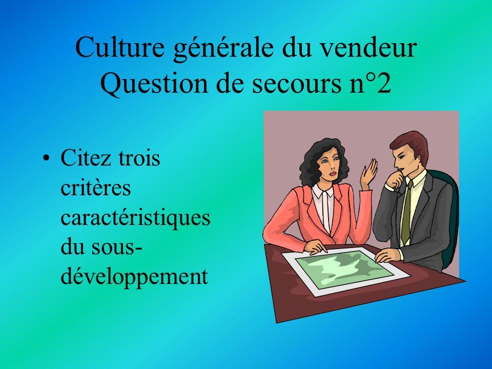 Culture générale du vendeur Question de secours n°2