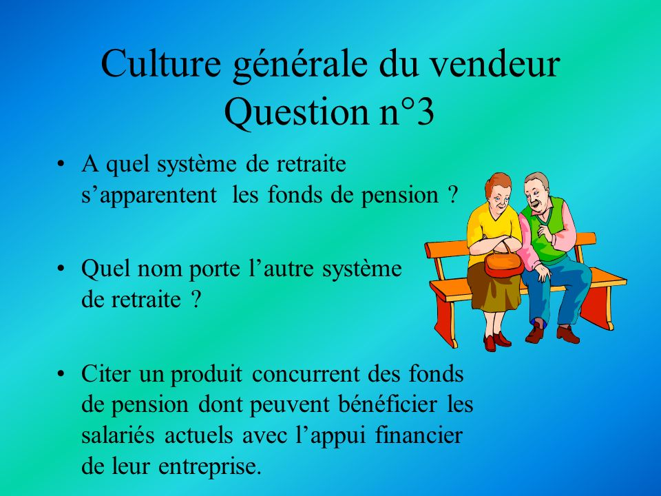 Culture générale du vendeur Question n°3