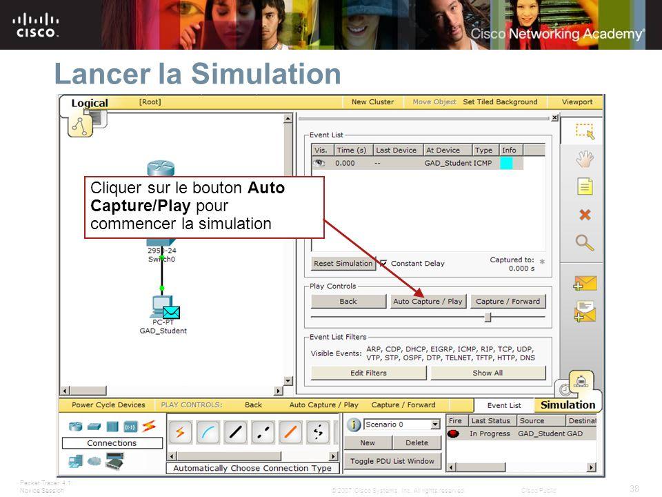 Lancer la Simulation Cliquer sur le bouton Auto Capture/Play pour commencer la simulation. Slide 38 – Playing the Simulation.