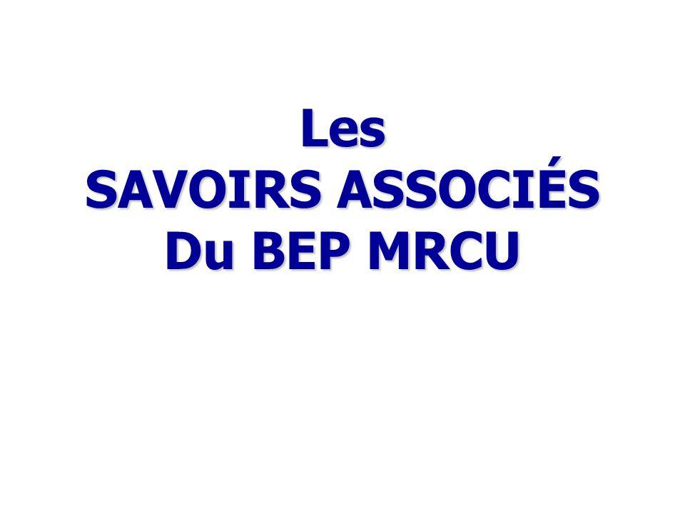 Les SAVOIRS ASSOCIÉS Du BEP MRCU