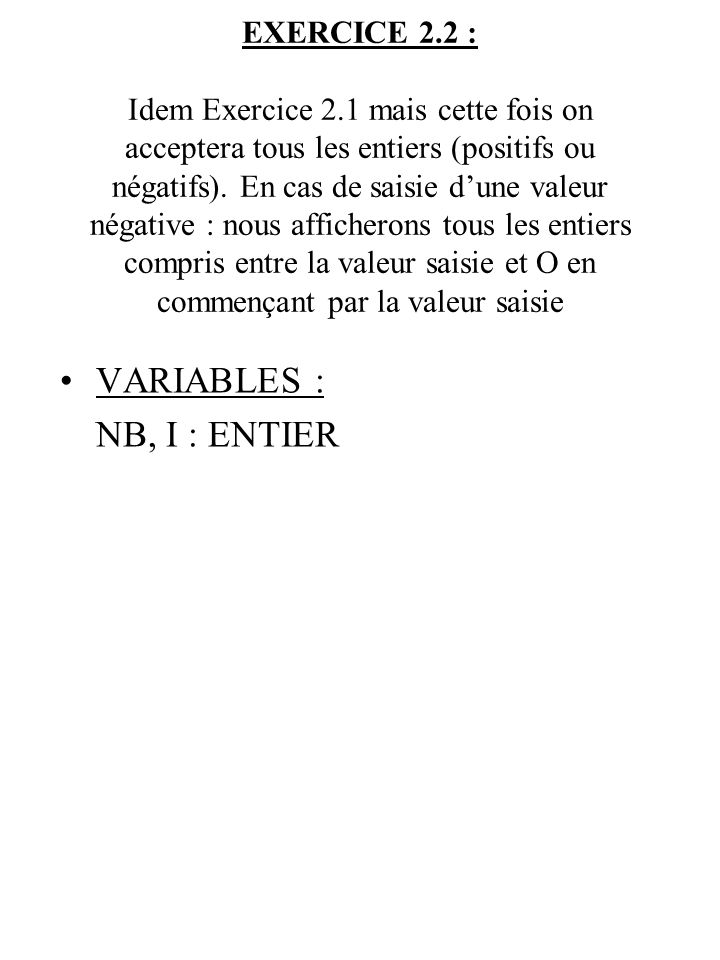VARIABLES : NB, I : ENTIER