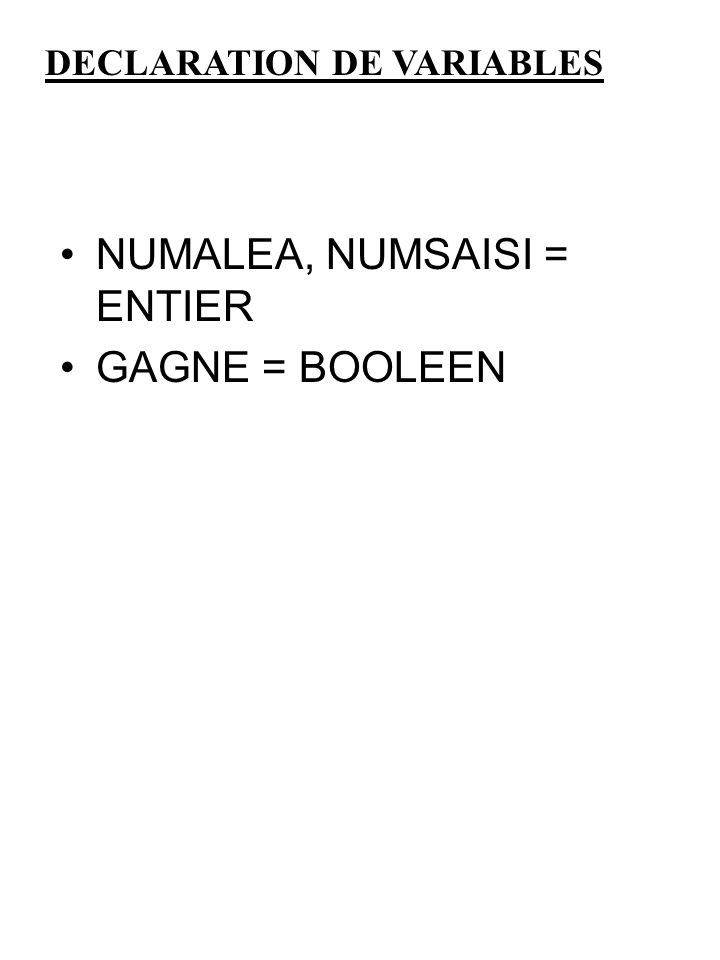 NUMALEA, NUMSAISI = ENTIER GAGNE = BOOLEEN