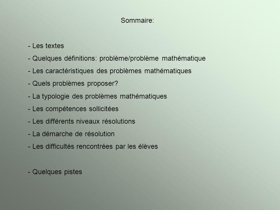Sommaire: Les textes. Quelques définitions: problème/problème mathématique. Les caractéristiques des problèmes mathématiques.