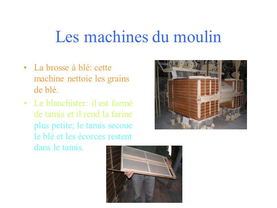 Les machines du moulin La brosse à blé: cette machine nettoie les grains de blé.