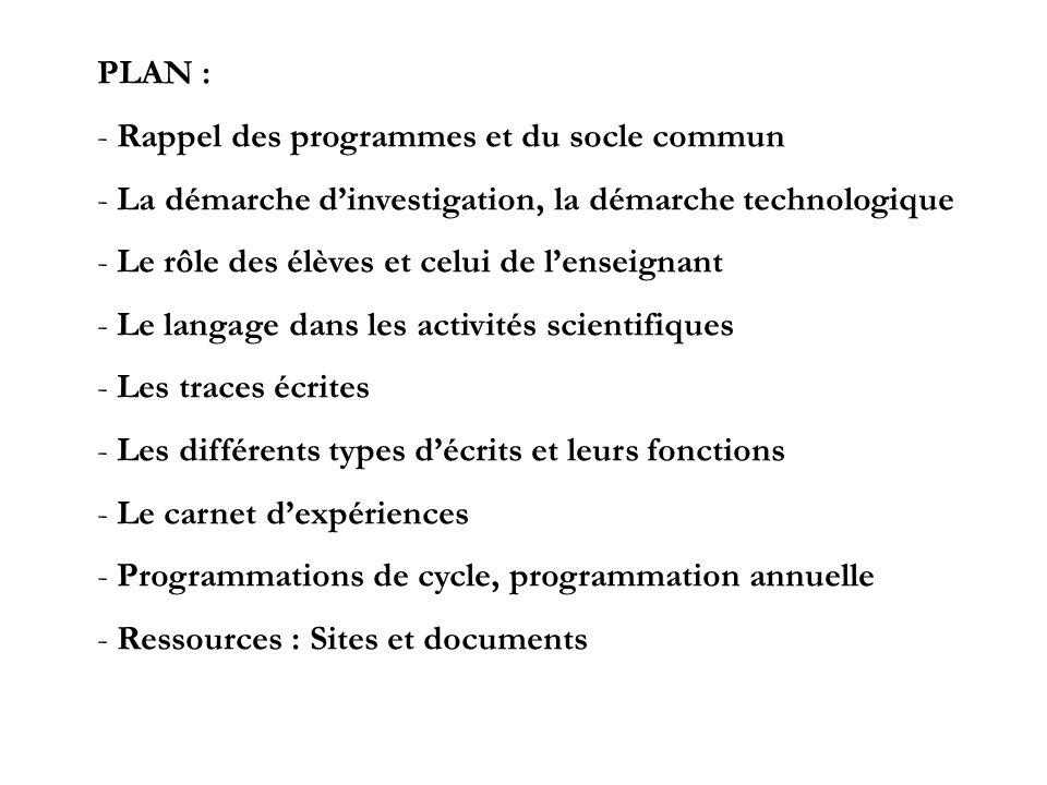 PLAN :Rappel des programmes et du socle commun. La démarche d'investigation, la démarche technologique.