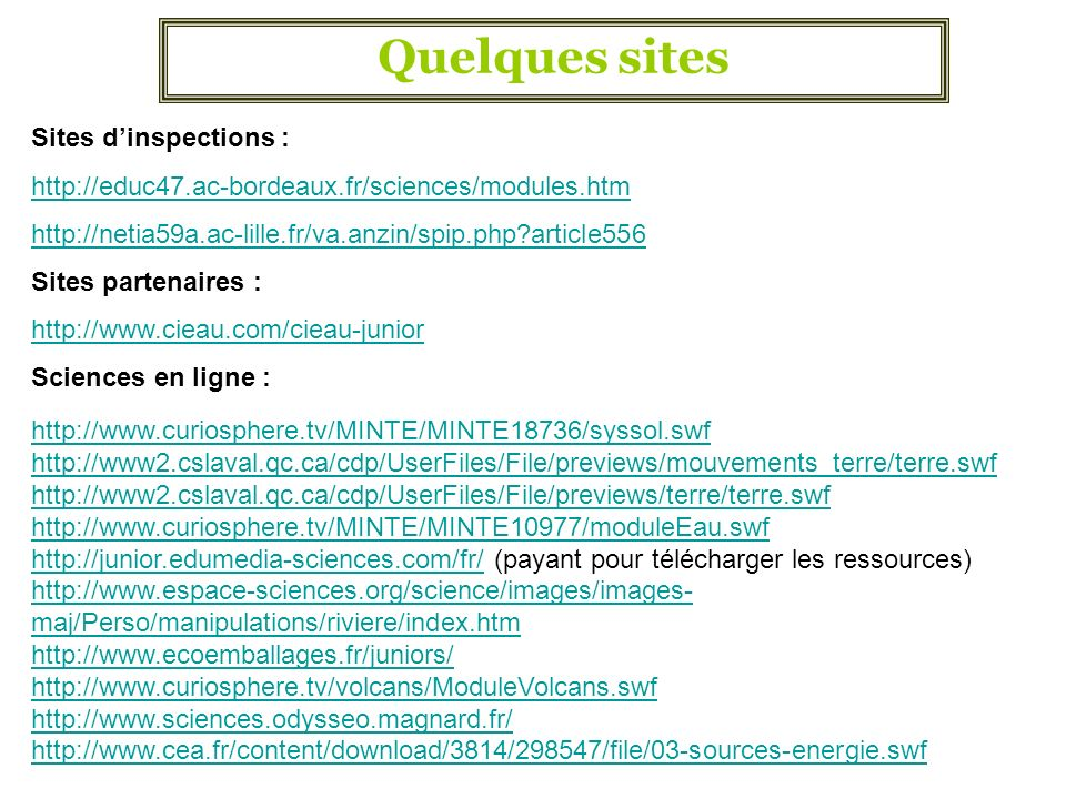 Quelques sites Sites d'inspections :
