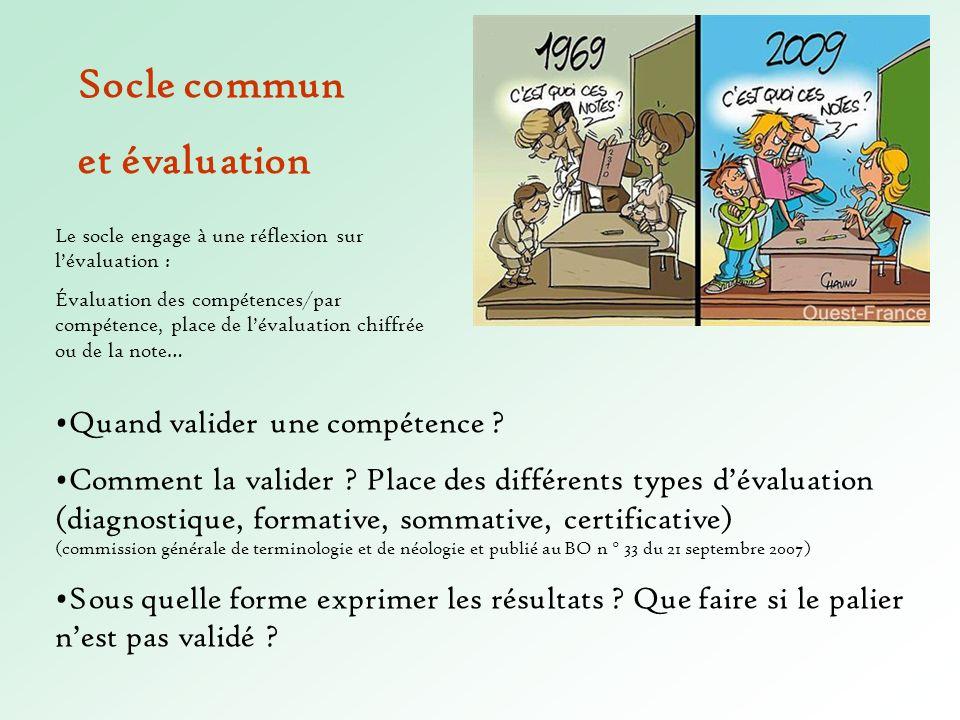 Socle commun et évaluation Quand valider une compétence