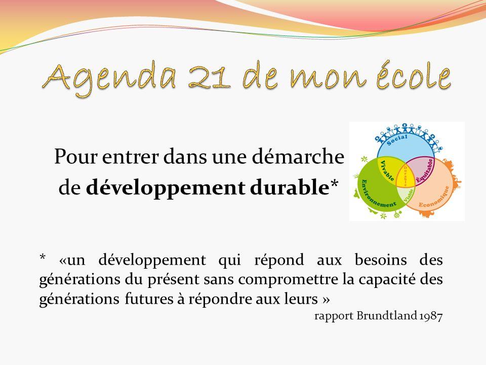 Pour entrer dans une démarche de développement durable*