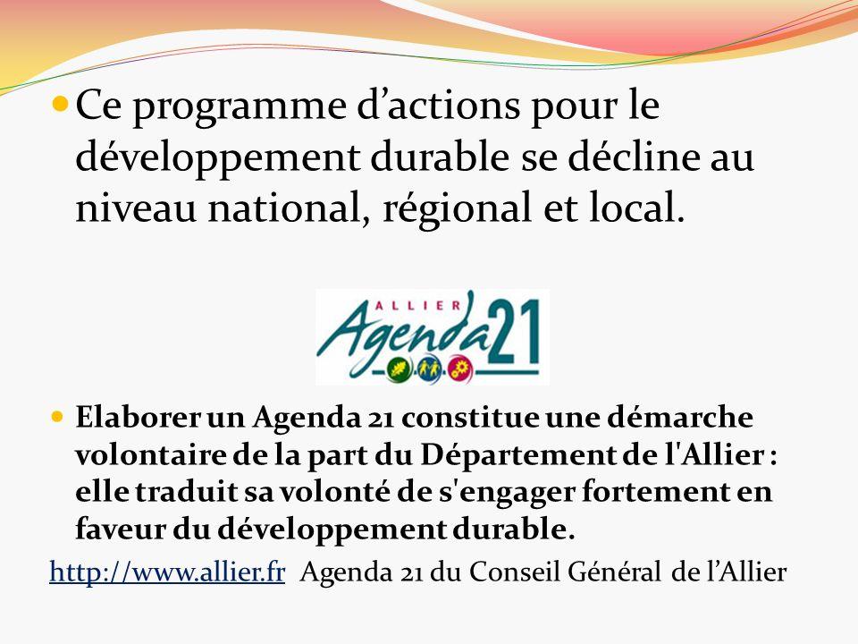 Ce programme d'actions pour le développement durable se décline au niveau national, régional et local.