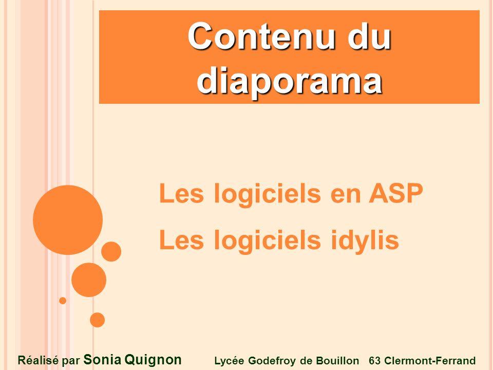 Contenu du diaporama Les logiciels en ASP Les logiciels idylis