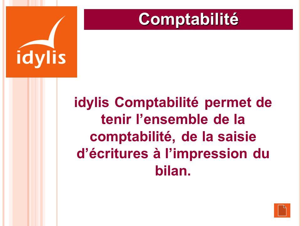 Comptabilité idylis Comptabilité permet de tenir l'ensemble de la comptabilité, de la saisie d'écritures à l'impression du bilan.