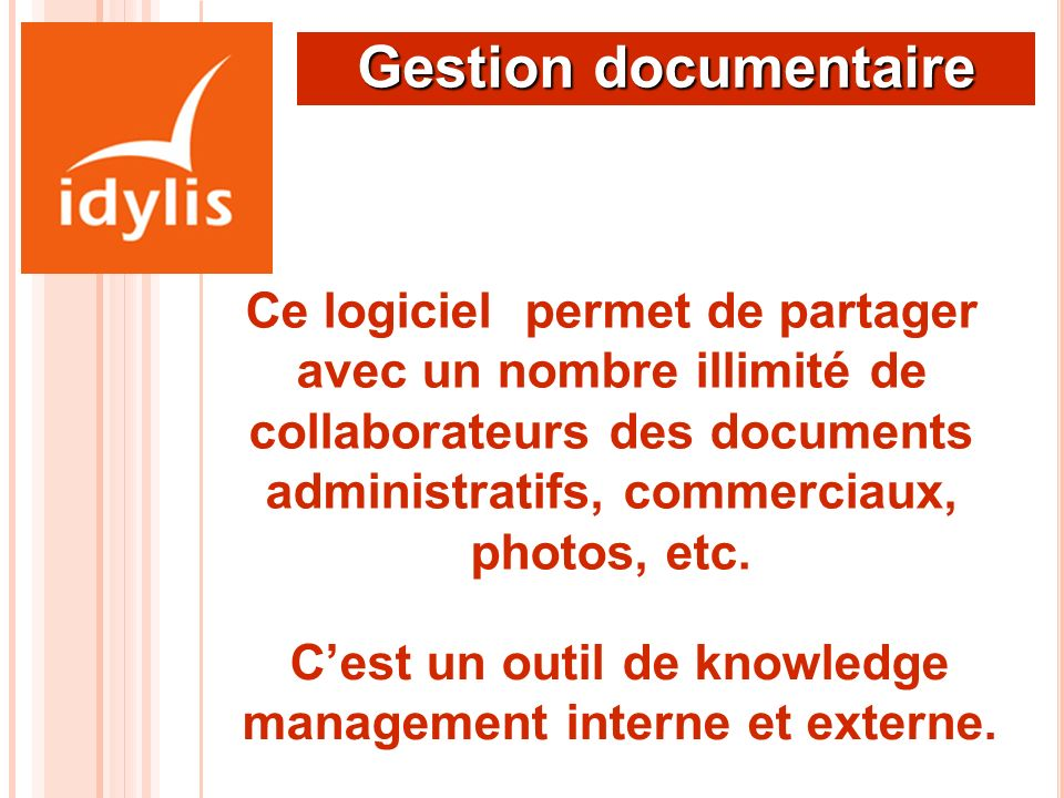 C'est un outil de knowledge management interne et externe.