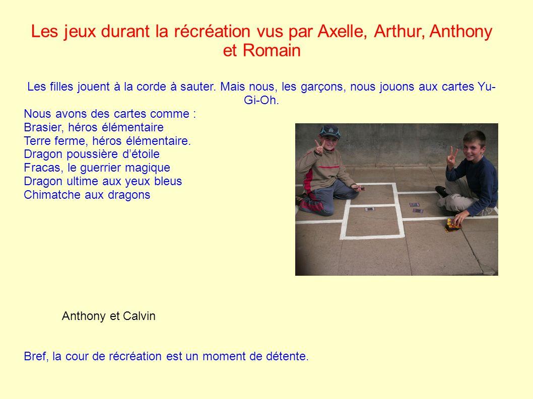 Les jeux durant la récréation vus par Axelle, Arthur, Anthony et Romain