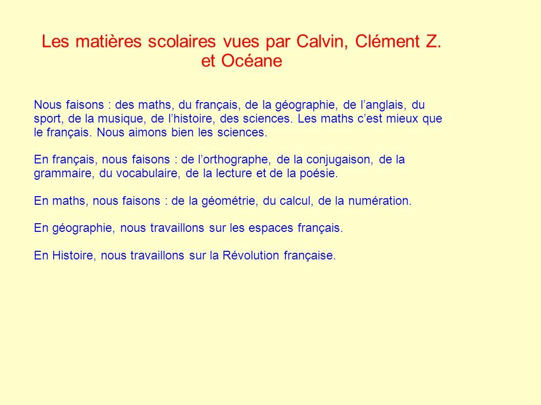 Les matières scolaires vues par Calvin, Clément Z. et Océane