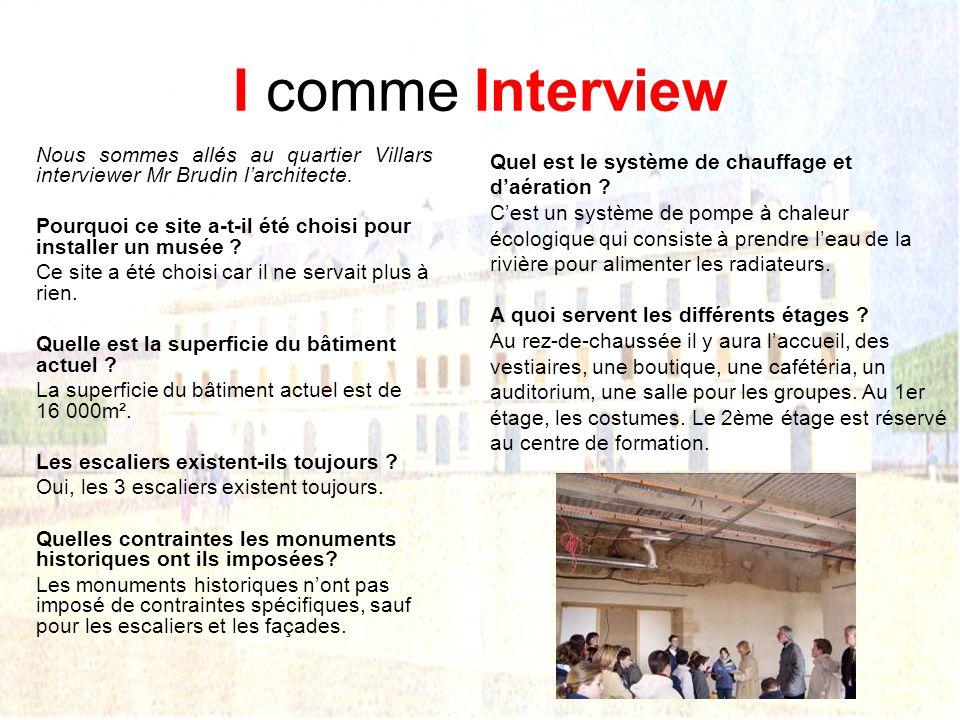 I comme Interview Nous sommes allés au quartier Villars interviewer Mr Brudin l'architecte.