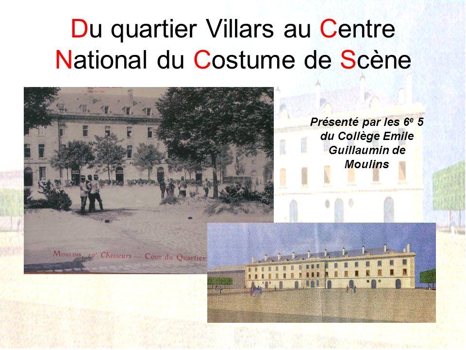 Du quartier Villars au Centre National du Costume de Scène