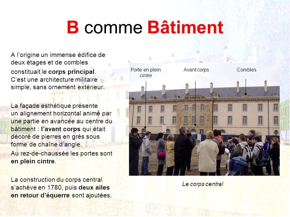 B comme Bâtiment A l'origine un immense édifice de deux étages et de combles.