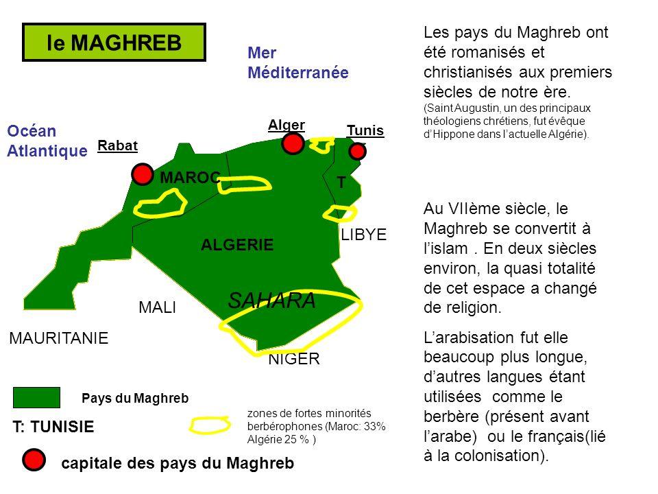 Les pays du Maghreb ont été romanisés et christianisés aux premiers siècles de notre ère.