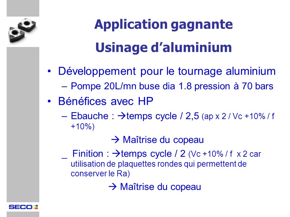 Application gagnante Usinage d'aluminium