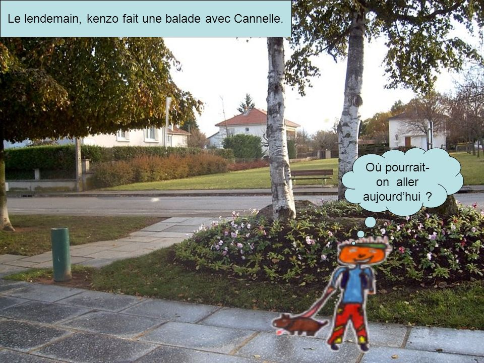 Le lendemain, kenzo fait une balade avec Cannelle.